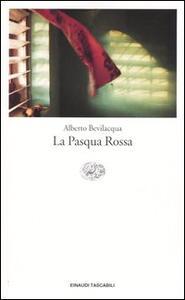 La Pasqua rossa - Alberto Bevilacqua - copertina