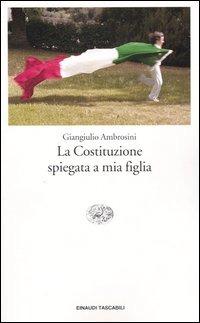 La La Costituzione spiegata a mia figlia - Ambrosini Giangiulio - wuz.it