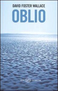 Foto Cover di Oblio, Libro di David F. Wallace, edito da Einaudi
