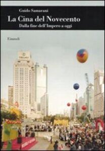 Libro La Cina del Novecento. Dalla fine dell'Impero a oggi Guido Samarani