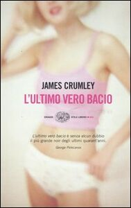 Libro L' ultimo vero bacio James Crumley