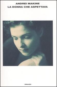 La donna che aspettava - Andreï Makine - copertina