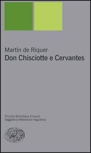 Libro Don Chisciotte e Cervantes Martín de Riquer