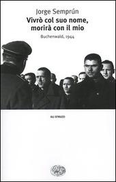 Vivrò col suo nome, morirà con il mio. Buchenwald, 1944