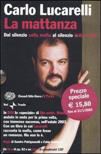 La mattanza. Dal silenzio sulla mafia al silenzio della mafia. Con DVD - Carlo Lucarelli - copertina