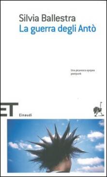 La guerra degli Antò - Silvia Ballestra - copertina