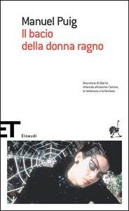 Foto Cover di Il bacio della donna ragno, Libro di Manuel Puig, edito da Einaudi