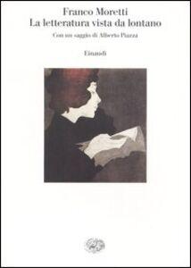 Libro La letteratura vista da lontano Franco Moretti