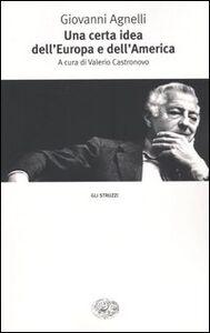 Libro Una certa idea dell'Europa e dell'America Giovanni Agnelli