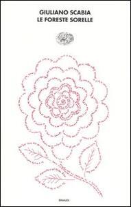 Le foreste sorelle. Nuove straordinarie avventure di Nane Oca - Giuliano Scabia - copertina