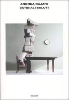 Cordiali saluti - Andrea Bajani - copertina
