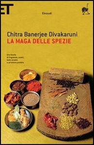 La maga delle spezie - Chitra Banerjee Divakaruni - copertina