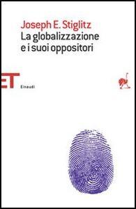 Libro La globalizzazione e i suoi oppositori Joseph E. Stiglitz