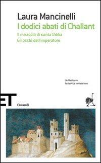 I I dodici abati di Challant-Il miracolo di santa Odilia-Gli occhi dell'imperatore - Mancinelli Laura - wuz.it