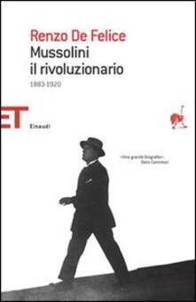 Mussolini il rivoluzionario - Renzo De Felice - copertina
