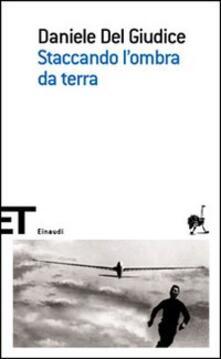 Staccando l'ombra da terra - Daniele Del Giudice - copertina