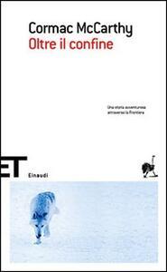 Oltre il confine - Cormac McCarthy - copertina