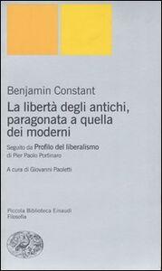 Libro La libertà degli antichi, paragonata a quella dei moderni. Con il saggio «Profilo del liberalismo» di Pier Paolo Portinaro Benjamin Constant