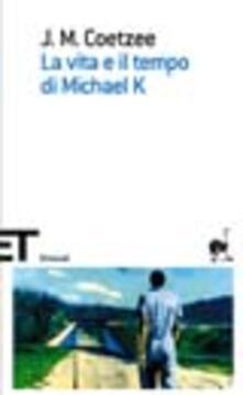 La vita e il tempo di Michael K. - J. M. Coetzee - copertina