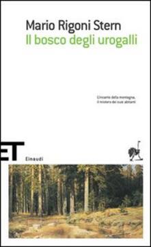 Il bosco degli urogalli - Mario Rigoni Stern - copertina