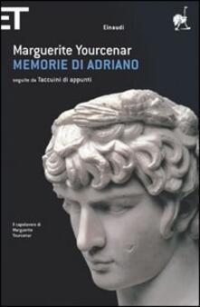 Memorie di Adriano. Seguite dai taccuini di appunti - Marguerite Yourcenar - copertina