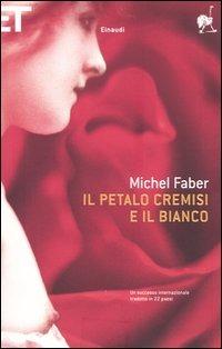 Il Il petalo cremisi e il bianco - Faber Michel - wuz.it