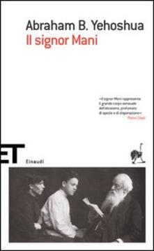 Il signor Mani. Romanzo in cinque dialoghi - Abraham B. Yehoshua - copertina