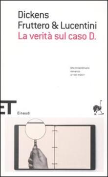 La verità sul caso D. - Charles Dickens,Carlo Fruttero,Franco Lucentini - copertina