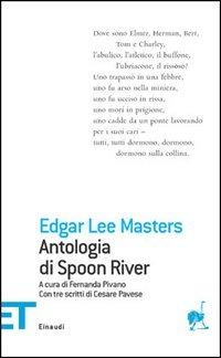 Antologia di Spoon River. Con tre scritti di Cesare Pavese. Testo inglese a fronte - Masters Edgar Lee - wuz.it