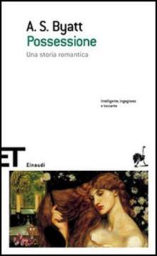 Possessione. Una storia romantica - Antonia Susan Byatt - copertina