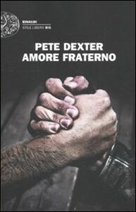 Libro Amore fraterno Pete Dexter