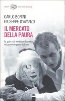 Il mercato della paura. La guerra al terrorismo islamico nel grande inganno italiano - Carlo Bonini,Giuseppe D'Avanzo - copertina
