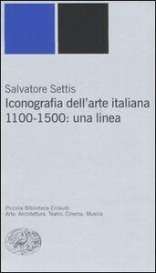 Foto Cover di Iconografia dell'arte italiana. 1100-1500: una linea, Libro di Salvatore Settis, edito da Einaudi