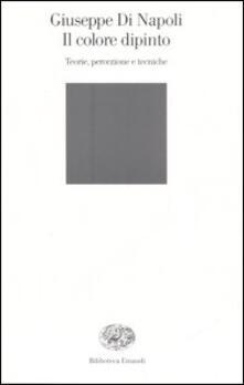 Secchiarapita.it Il colore dipinto. Teorie, percezione e tecniche Image