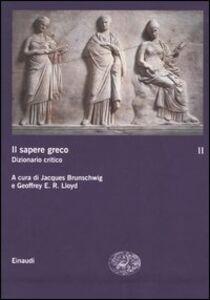 Libro Il sapere greco. Dizionario critico. Vol. 2