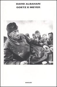 Foto Cover di Goetz e Meyer, Libro di David Albahari, edito da Einaudi