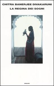 Libro La regina dei sogni Chitra Banerjee Divakaruni