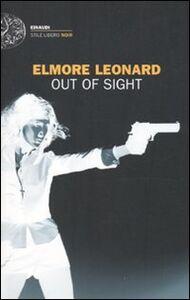 Foto Cover di Out of sight, Libro di Elmore Leonard, edito da Einaudi