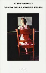 Libro Danza delle ombre felici Alice Munro