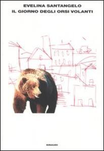 Il giorno degli orsi volanti - Evelina Santangelo - copertina