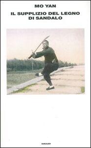 Libro Il supplizio del legno di sandalo Yan Mo