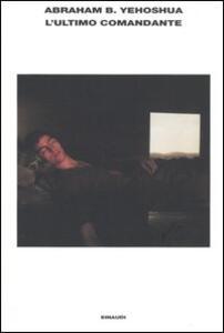 L' ultimo comandante e altri racconti di guerra - Abraham B. Yehoshua - copertina