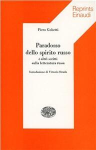 Paradosso dello spirito russo e altri scritti sulla letteratura russa - Piero Gobetti - copertina