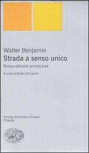 Foto Cover di Strada a senso unico, Libro di Walter Benjamin, edito da Einaudi