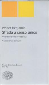 Libro Strada a senso unico Walter Benjamin