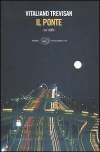 Libro Il ponte. Un crollo Vitaliano Trevisan