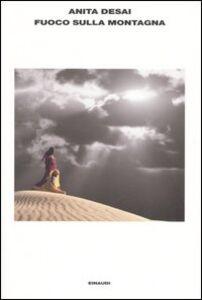 Libro Fuoco sulla montagna Anita Desai