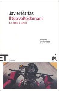 Foto Cover di Il tuo volto domani. Vol. 1: Febbre e lancia., Libro di Javier Marías, edito da Einaudi