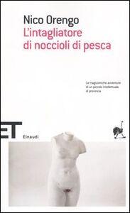 Libro L' intagliatore di noccioli di pesca Nico Orengo