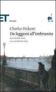 Foto Cover di Da leggersi all'imbrunire, Libro di Charles Dickens, edito da Einaudi